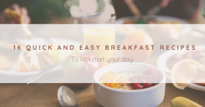 16 Quick and Easy Breakfast Recipes
