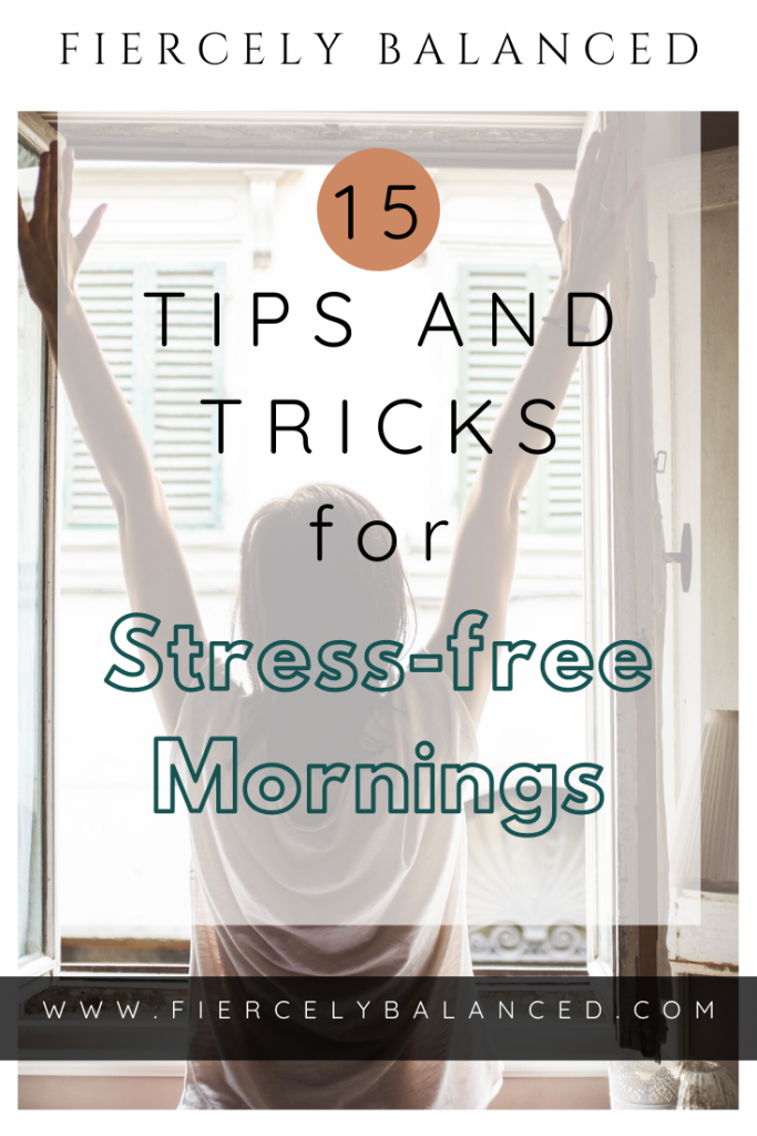 Fiercely Balanced | 15 Tips and Trics for Stress-free Mornings: All my tips and tricks for stress-free mornings, which will help you start your day in the right mindset and alleviate a load off your shoulders. What more could you want?