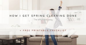 How I Get Spring Cleaning Done The Effortless Way