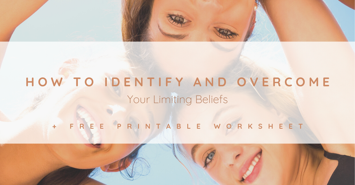 How to Identify and Overcome Your Limiting Beliefs