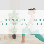 My 10 Minutes Morning Stretching Routine